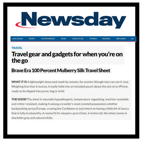 Brave Era's Silk Travel Sheet has been featured on Newsday as one of the travel gear must haves for when you're on the go.
