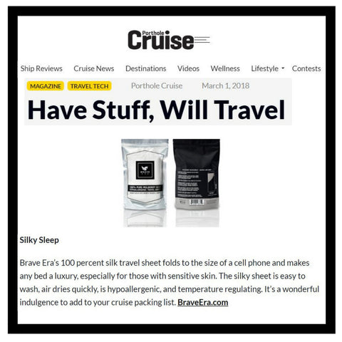 Brave Era's Silk Travel Sheet has once again been featured as a must have when traveling - this time on the website of Porthole Cruise Magazine.
