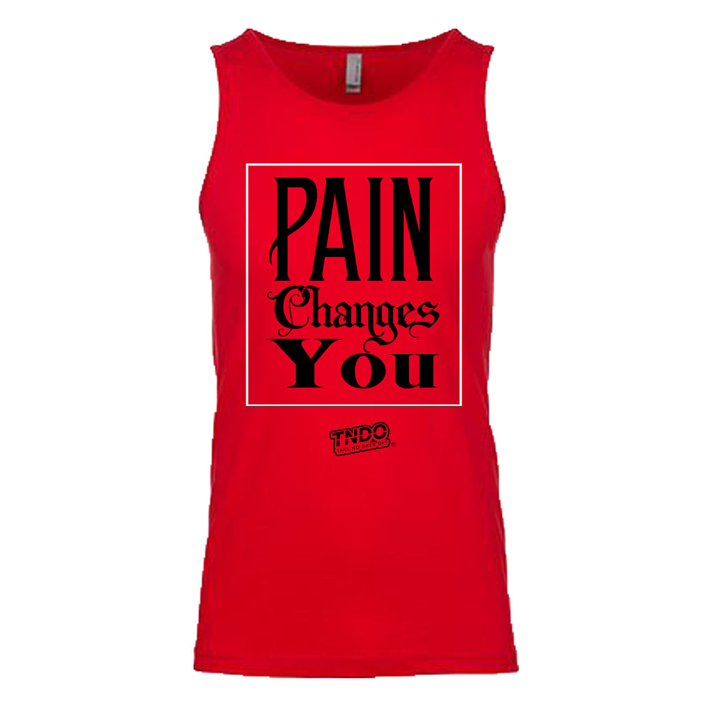 """Pain Changes You"" Tank"