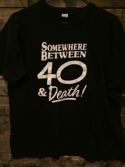 80's Funny Between 40 and Death Tee