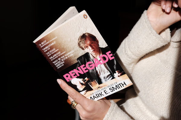 Mark E. Smith - Renegade: The Lives and Tales of Mark E. Smith