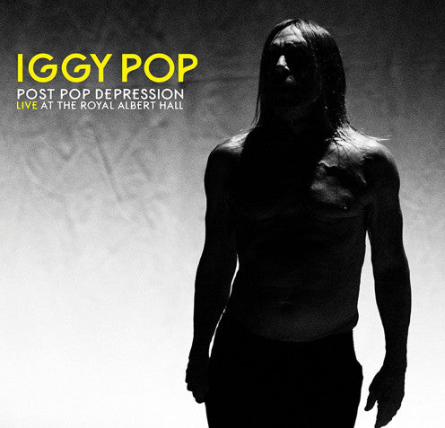 Iggy Pop ‎– Post Pop Depression, Live At The Royal Albert Hall