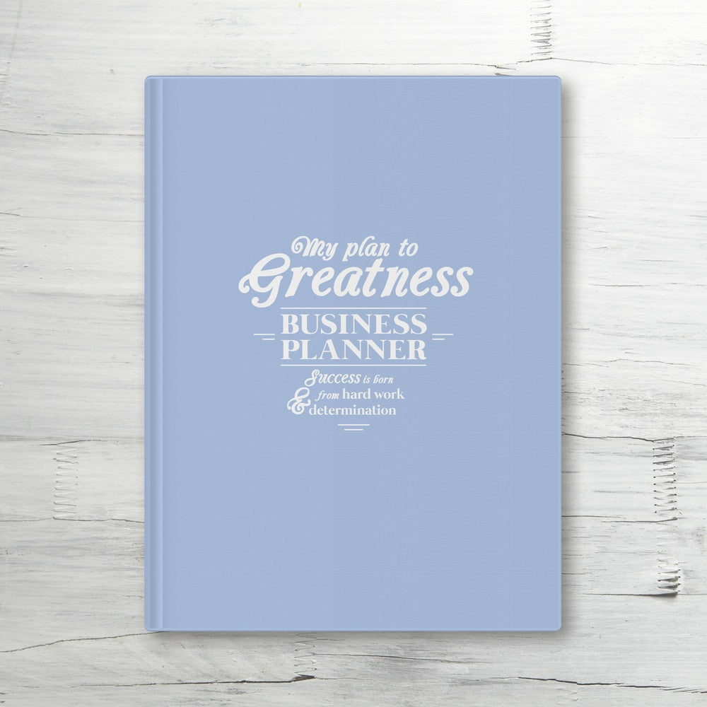 MY PLAN TO GREATNESS: BUSINESS PLANNER (BLUE)