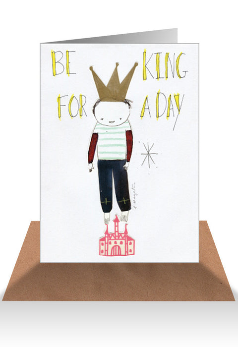 AHD Be King for the day card