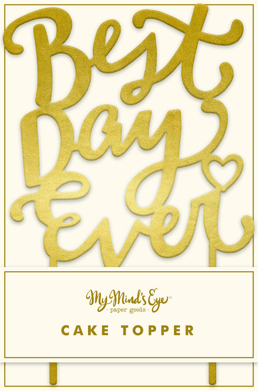 My Minds Eye Paper Goods CAKE TOPPER-BEST DAY EVER