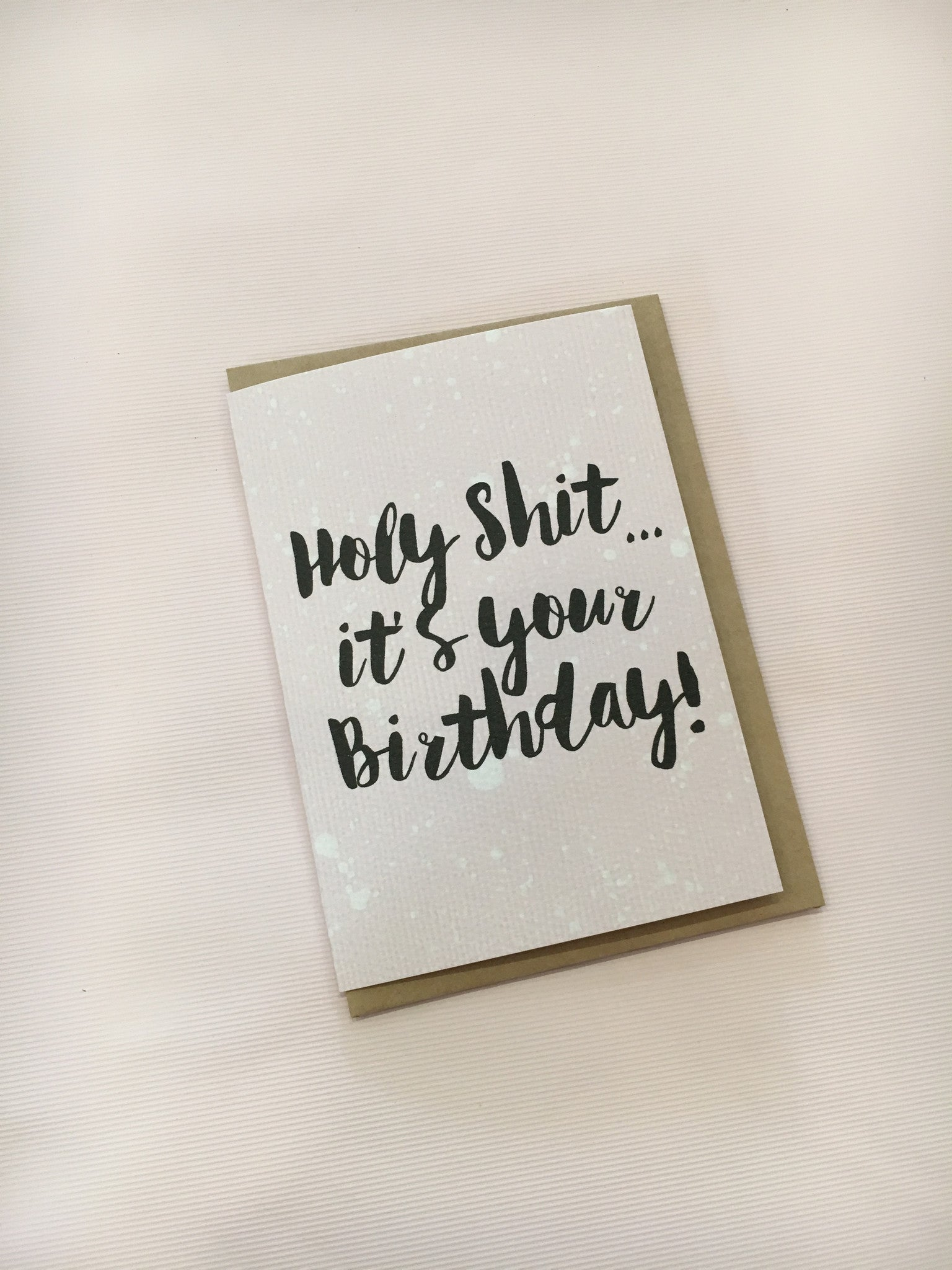 LITTLE PAPER LANE Greeting Card-Holy Shit it's your birthday
