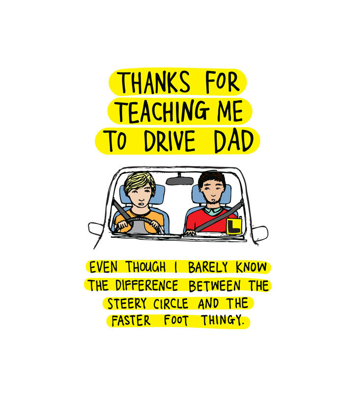 ABLE AND GAME- Thanks for teaching me how to drive dad greeting card