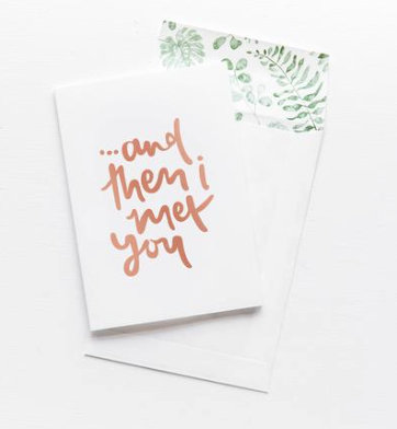 EMMA KATE CO And then I met You Greeting Card