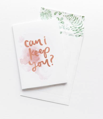 EMMA KATE CO Can I keep you Greeting Card