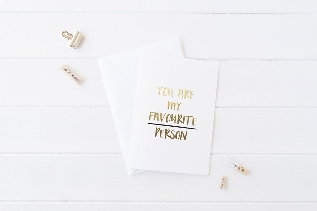 PENNEDBLACK Greeting Card - Favourite Person