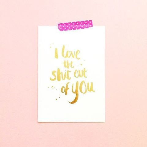 Blushing confetti I love the shit out of you card(gold)