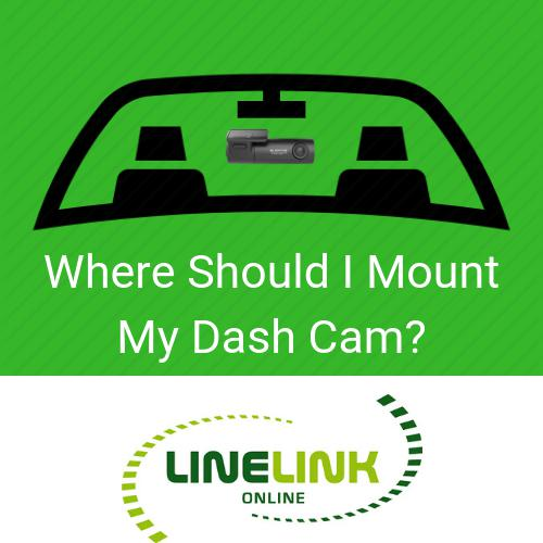Where Should I Mount My Dash Cam?-Linelink Online