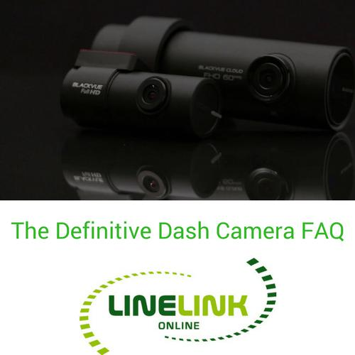 The Definitive Dash Camera FAQ - Everything You Need To Know About Dash Cameras-Linelink Online