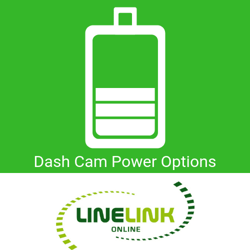 Power Options For Your Dash Cam - The Complete Guide For 2019-Linelink Online