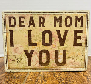'Dear Mom I Love You' wood sign