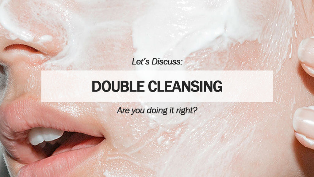 Double Cleansing: How much do you know and Why is it important?