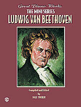 Great Piano Works -- The Mini Series: Ludwig van Beethoven 00-0244B   upc 029156911244