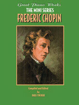 Great Piano Works -- The Mini Series: Frederic Chopin 00-0245B   upc 029156911473