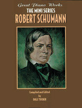 Great Piano Works -- The Mini Series: Robert Schumann 00-0253B   upc 029156918663