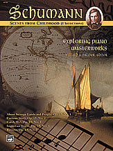 Exploring Piano Masterworks: Scenes from Childhood (5 Selections) 00-16730   upc 038081175652