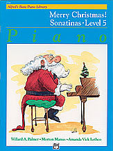 Alfred's Basic Piano Course: Merry Christmas! Book 5, Sonatinas 00-2334   upc 038081018355