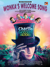 Wonka's Welcome Song (from <I>Charlie and the Chocolate Factory</I>) 00-24497   upc 038081268781