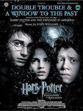 Double Trouble & A Window to the Past (selections from <I>Harry Potter and the Prisoner of Azkaban</I>) 00-IFM0429   upc 654979084488