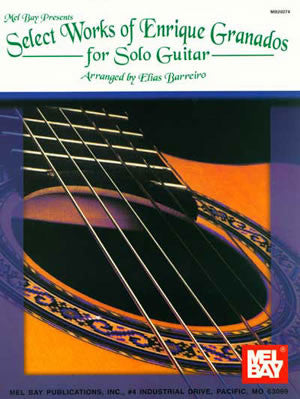 Select Works of Enrique Granados for Solo Guitar 20274   upc 796279096737