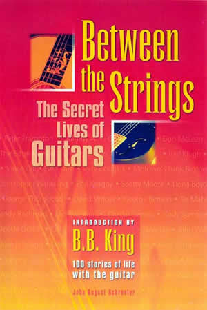Between The Strings The Secret Lives of Guitars   upc 9780974973708