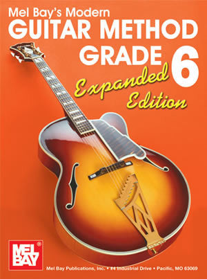 Modern Guitar Method Grade 6, Expanded Edition 93205E   upc 796279105651