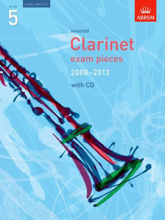 Selected Clarinet Exam Pieces 2008-2013, Grade 5, Score, Part & CD  9781860968600   upc 9781860968600