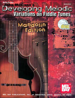 John McGann's Developing Melodic Variations on Fiddle Tunes 98557BCD   upc 796279065306