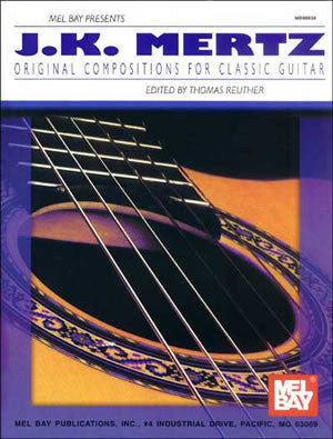 J.K. Mertz - Original Compositions for Classic Guitar 98638   upc 796279076500