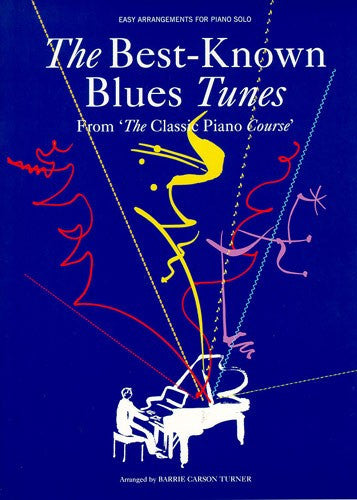 CLASSIC PIANO COURSE THE BEST-KNOWN BLUES TUNES (ARR TURNER) PIANO BKí«í_í«Œ'íë_íë__í«í_í«Œ'íë_íë___ CH61531   upc 9780711976924