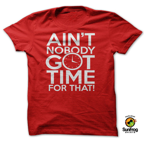 AINT NOBODY GOT TIME FOR THAT! - Speedy Trends