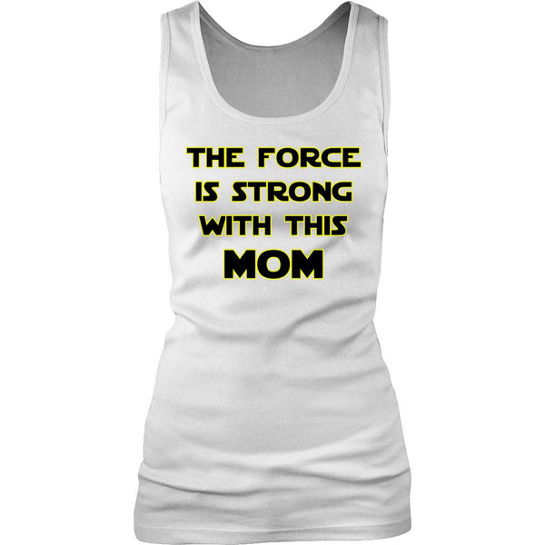 """The Force"" New Mom T Shirt Collection - Speedy Trends"