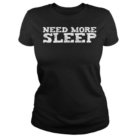 """Need More Sleep"" New Mom T Shirt Collection - Speedy Trends"