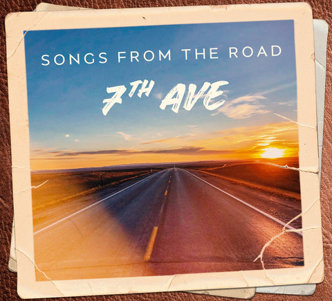 7th Ave: Songs From the Road CD