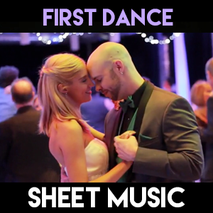 First Dance - Sheet Music