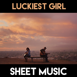 Luckiest Girl - Sheet Music