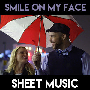 Smile On My Face - Sheet Music