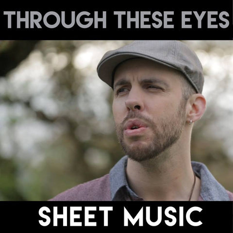 Through These Eyes - Sheet Music
