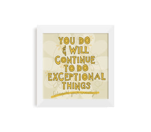 Exceptional Things Print