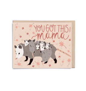 You Got This Mama Opossum Card