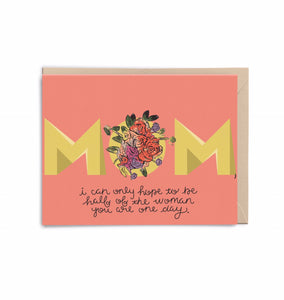 Half of the Woman You Are, Mom Card