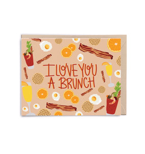 I Love You a Brunch Card