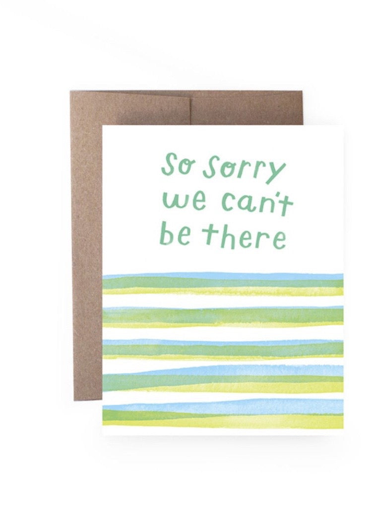 Sorry We Can't Be There Card