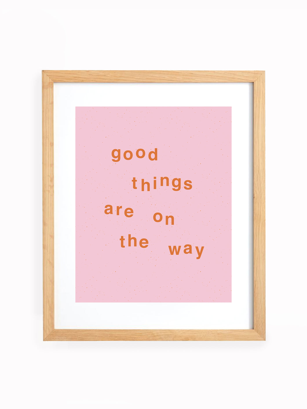 Good Things Are On The Way Art Print