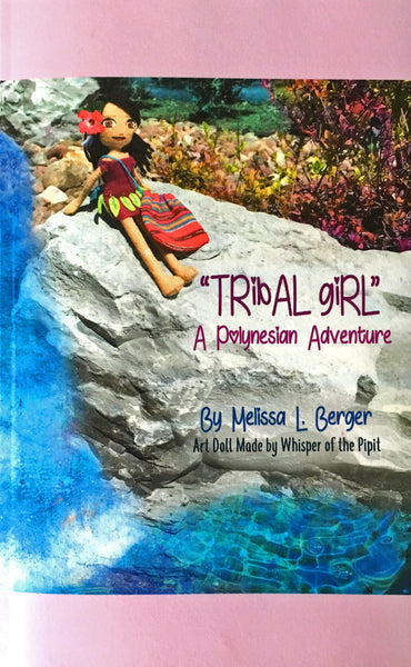 """TRIBAL GIRL"": A Polynesian Adventure, Children's Book"