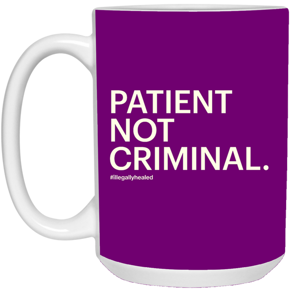 Patient Not Criminal Mug - 15oz
